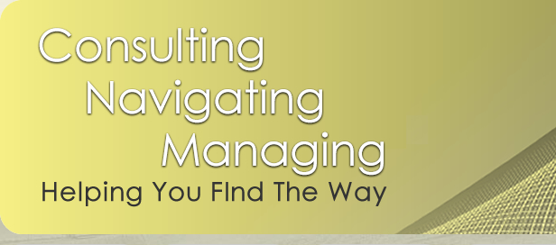 Consulting, Navigating, Managing - Helping You FInd The Way
